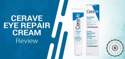 CeraVe Eye Repair Cream Review – Is It Safe To Use & Effective?