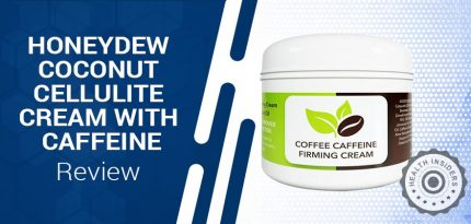 Honeydew Coconut Cellulite Cream with Caffeine Review – What You Need To Know
