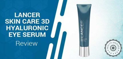 Lancer Skincare 3D Hyaluronic Acid Serum  Review – Everything You Need To Know About