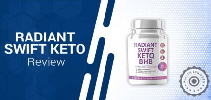 Radiant Swift Keto Review – Does Radiant Swift Keto Work for Weight Loss?