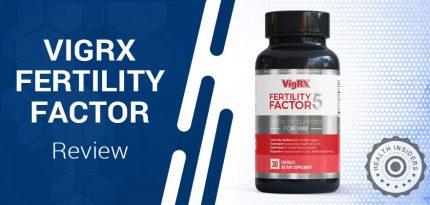 VigRX Fertility Factor Review – Is It Safe and Legit Male Fertility Product?